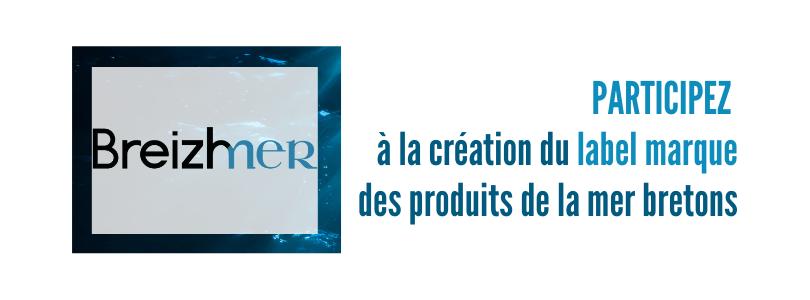 APPEL À CANDIDATURES : Le label marque des produits de la mer bretons